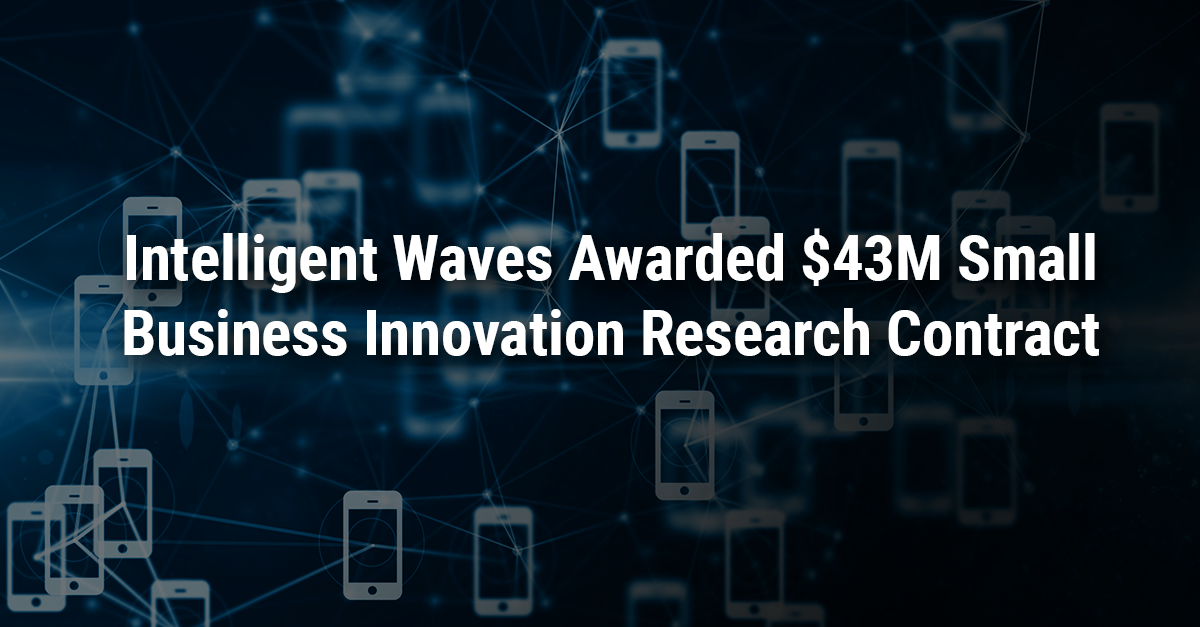 Intelligent Waves Awarded Innovation Research Contract